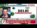 Delhi's Covid Situation Improving | Daily Cases Plateau, Relief In O2 Supply | NewsX