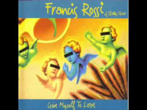 Francis Rossi - I Dont Know