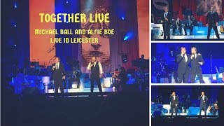 Michael Ball and Alfie Boe Together Live in Leicester