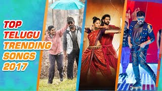 Top Telugu Trending Songs 2017