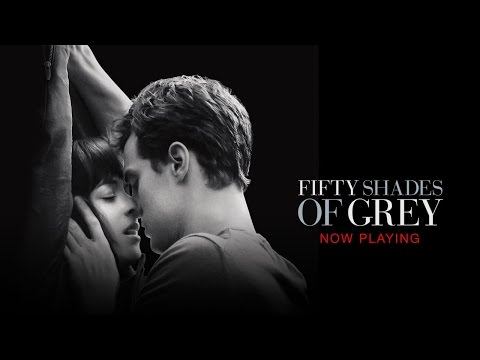 Fifty Shades Of Grey - Now Playing
