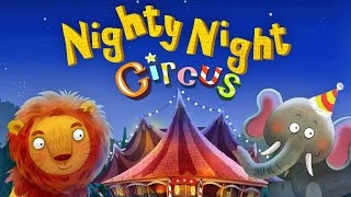 Nighty Night Circus - Cute Bedtime Story App For Kids