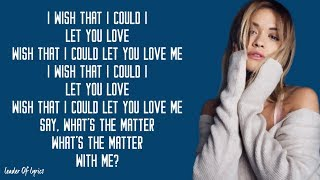 Rita Ora - LET YOU LOVE ME Lyrics