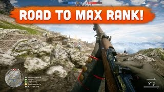 THE ROAD TO MAX RANK! - Battlefield 1 | Road to Max Rank #1 (Multiplayer Gameplay)
