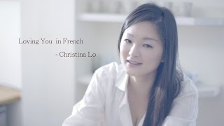 Loving You - Christina Lo 羅晴 (French Version Cover)