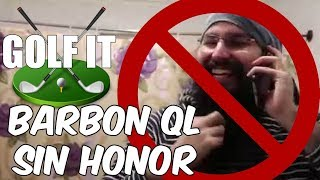 Barbon sin HONOR! GOLF IT en Español - GOTH