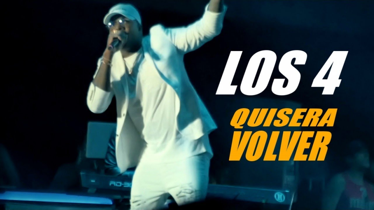 LOS 4 - QUISERA VOLVER - (OFFICIAL VIDEO)