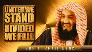 United We Stand – Divided We Fall? by Mufti Menk ? TDR Production