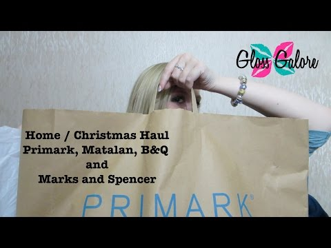 Home / Christmas Haul - Primark, Matalan, Next, B&Q and Marks and Spencer | GlossGalore