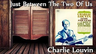 Watch Charlie Louvin Just Between The Two Of Us video