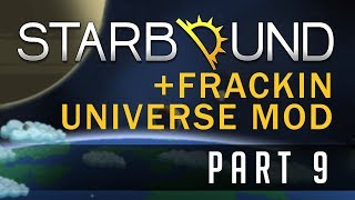 STARBOUND | Frackin' Universe! PART 9: Getting Outta Trouble
