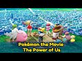 Pokemon The Power Of Us Review