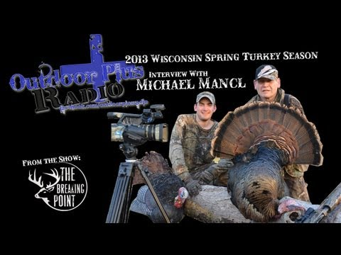 Outdoor Plus+ Radio Turkey Hunting Interview with Michael Mancl from The Breaking Point