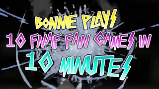 Bonnie Plays 10 FNAF Fan Games in 10 Minutes - Animation