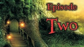 The Will of the Woods REMASTERED [Fantasy audio drama] - Episode 2