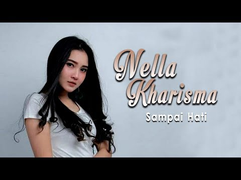 Download Nella Kharisma - Sampai Hati    Mp4 baru