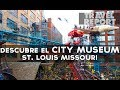 City Museum, St. Louis Missouri