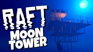 The AMAZING Sky Tower to the Moon! - Raft Gameplay