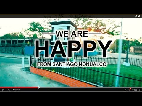 WE ARE HAPPY FROM SANTIAGO NONUALCO