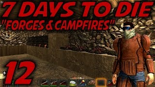 "7 Days to Die Alpha 10.4 Gameplay / Let's Play (S-10.5) -E12- ""Forges & Campfires"""