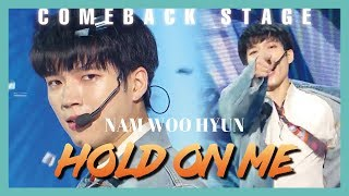 [Comeback Stage] Nam Woo Hyun - Hold On Me ,  남우현 -   Hold On Me  (feat. TAG of 골든 차일드)