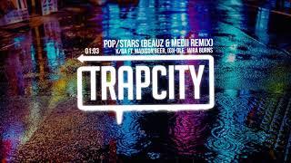 K Da Ft Madison Beer G I Dle Jaira Burns Pop Stars Beauz Medii Remix