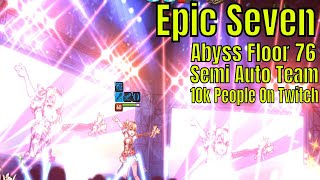 Epic Seven: Abyss Floor 76/Semi Auto Team Dont Die/10k People Watched Epic Seven Yesterday