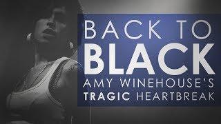 Back to Black: Amy Winehouse's Tragic Heartbreak