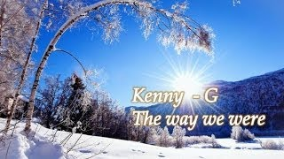 Kenny G - The way we were