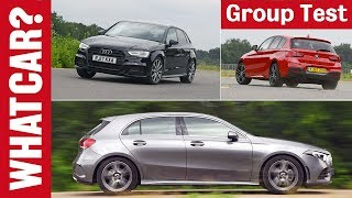 Mercedes A-Class vs BMW 1 Series vs Audi A3 2019 review – Which is the best family car? | What Car?