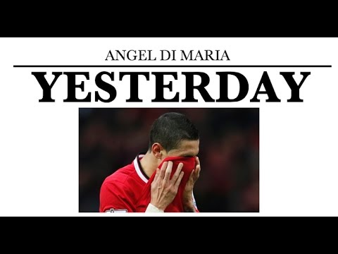 Yesterday by Angel Di Maria