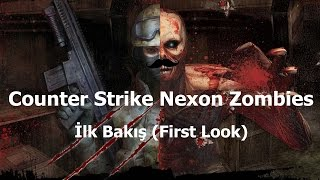 Counter Strike Nexon Zombies - İlk Bakış [PC]