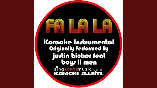 Fa La La Originally Performed By Justin Bieber Feat Boyz Ii Men Instrumental Version