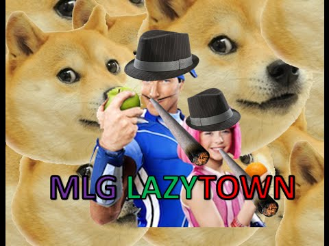 Mlg Lazy Town video