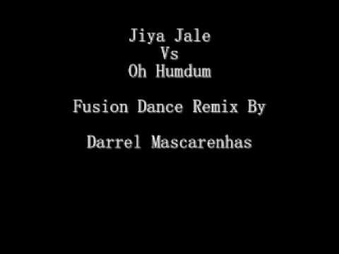 Jiya Jale Vs Oh Humdum - Fusion Dance Remix By Darrel Mascarenhas...