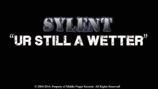 Ur Still A Wetter (Lyricz/Audio) - Sylent