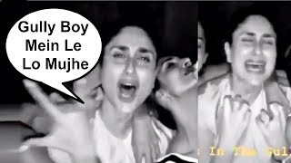 Drunk Kareena Kapoor Want To Work In Gully Boy Movie
