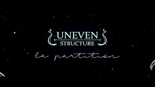 UNEVEN STRUCTURE - La Partition (Album Teaser)