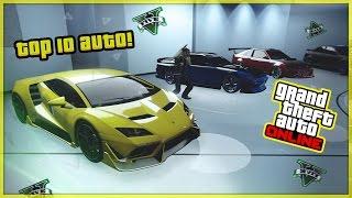 LA MIA TOP 10 DELLE AUTO PREFERITE SU GTA 5 ONLINE (GTA 5 Online ITA)