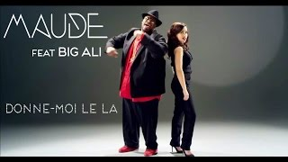 Клип Maude - Donne-moi le la ft. Big Ali