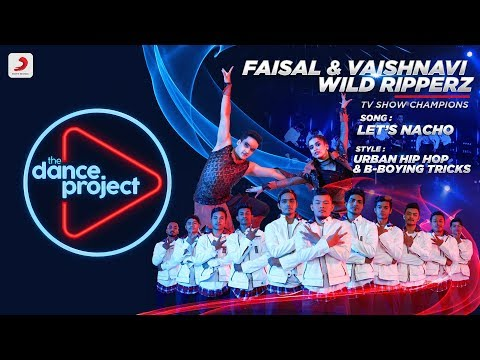 Let's Nacho - The Dance Project | Faisal Vaishnavi | Wild Ripperz | Combo Act Ep1