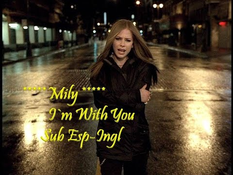 Avril Lavigne - I'm With You Subtitulado Español Ingles