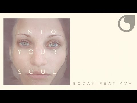 Bodak  Ft. Äva - Into Your Soul