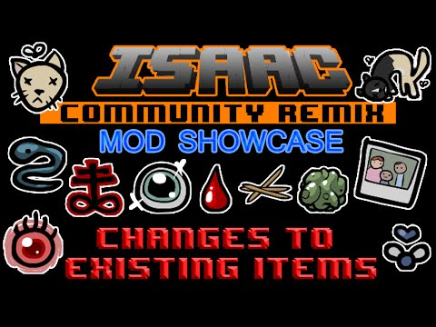 The Binding of Isaac: Community Remix Mod Showcase: Changes To Existing Items