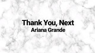 Thank You, Next - Ariana Grande (Lirik dan Terjemahan)