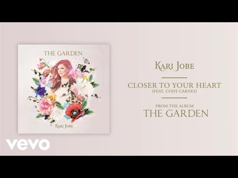 Kari Jobe - Closer To Your Heart
