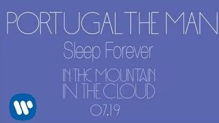 Download Lagu Portugal. The Man - Sleep Forever (New Music - Full Stream) Gratis STAFABAND