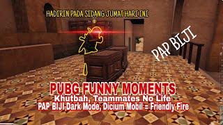 PUBG FUNNY MOMENTS - Khutbah, Teammates No Life, Pap Biji Dark Mode, Kecium Mobil Auto Friendly Fire