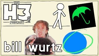 H3 Podcast #96 - bill wurtz