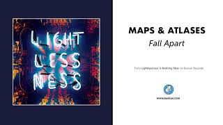 """(4.90 MB) Maps & Atlases """"Fall Apart"""" (Official Audio) Mp3"""